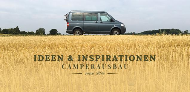 Camperausbau Ideen und Inspirationen